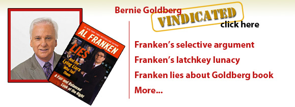 Bernie Goldberg is vindicated. Al Franken lies about Bernie.